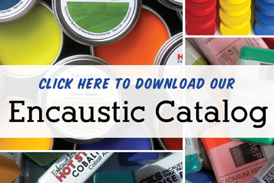 Click here to download our Encaustic Catalog